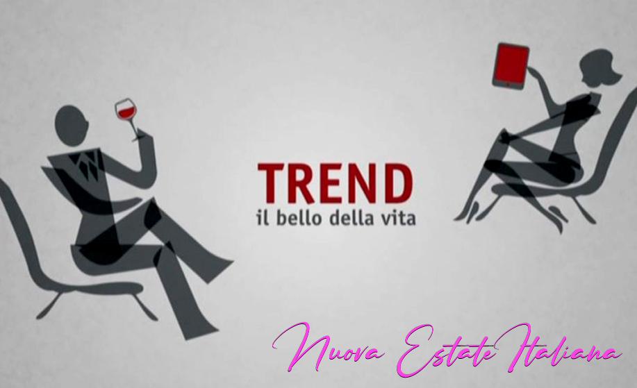 TREND – Nuova Estate Italiana